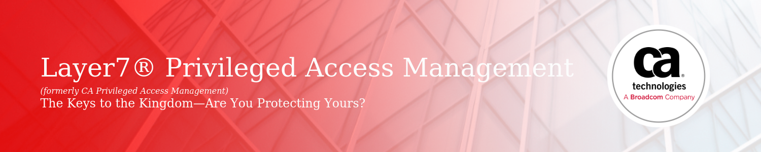 CA Layer7 Pam Privileged Access Management