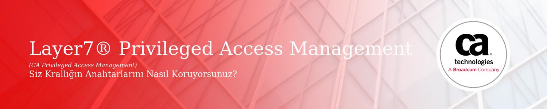 CA-PAM Ayrıcalıklı Erişim Yönetimi-Privileged Access Management