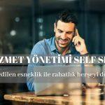 Müşterilerin Kullanmaya Seveceği Self Servis
